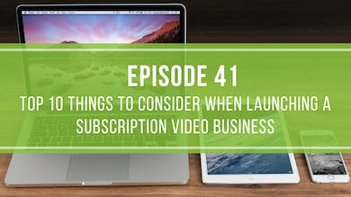 Episode 41: Matt's Top 10 Tactics to Consider When Launching a VOD Platform by Friday Live