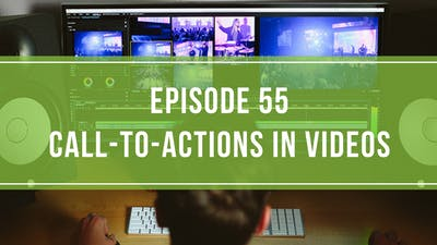 Episode 55: Call-To-Actions in Videos by Friday Live