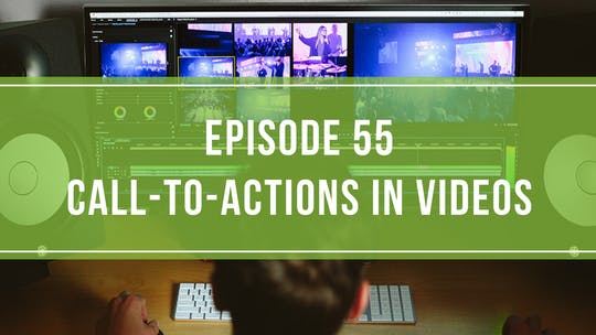 Instant Access to Episode 55: Call-To-Actions in Videos by Friday Live, powered by Intelivideo