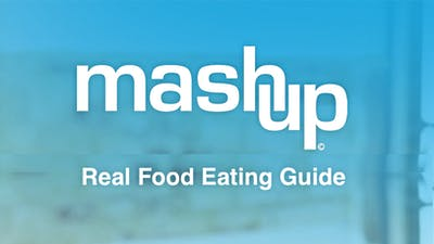 Instant Access to Real Food Eating Guide by MASHUP®, powered by Intelivideo