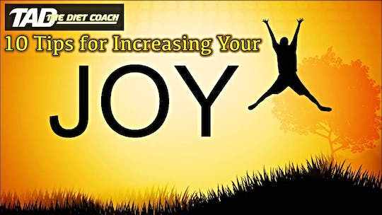 Instant Access to 10 Tips for a life of joy by TadTV, powered by Intelivideo