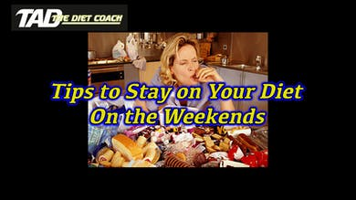 How to Stay on Your Diet Through the Weekend by TadTV