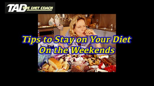 Instant Access to How to Stay on Your Diet Through the Weekend by TadTV, powered by Intelivideo