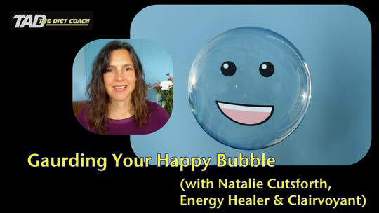 Instant Access to Gaurding Your Happy Bubble by TadTV, powered by Intelivideo