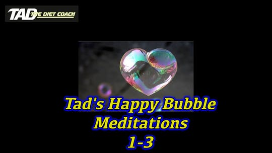 Instant Access to Tad's Happy Bubble Meditations 1-3 by TadTV, powered by Intelivideo