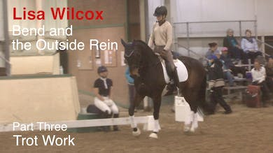 Lisa Wilcox - Bend and the Outside Rein, Part 3 - Trot Work by Dressage Today Online