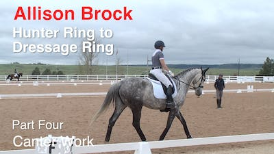Allison Brock - Hunter Ring to Dressage Ring - Part Four - Canter Work by Dressage Today Online