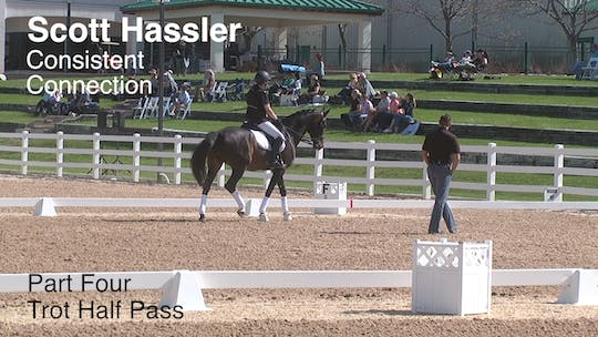 Instant Access to Scott Hassler - Consistent Connection - Part Four - Trot Half Pass by Dressage Today Online, powered by Intelivideo