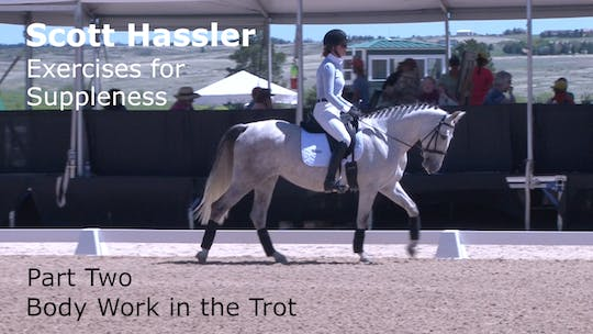 Instant Access to Scott Hassler - Exercises for Suppleness - Part Two - Body Work in the Trot by Dressage Today Online, powered by Intelivideo