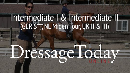 I1 & I2 - Intermediate I & Intermediate II (GER S***, NL Miden Tour, UK II & III) by Dressage Today Online