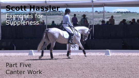 Instant Access to Scott Hassler - Exercises for Suppleness - Part Five - Canter Work by Dressage Today Online, powered by Intelivideo