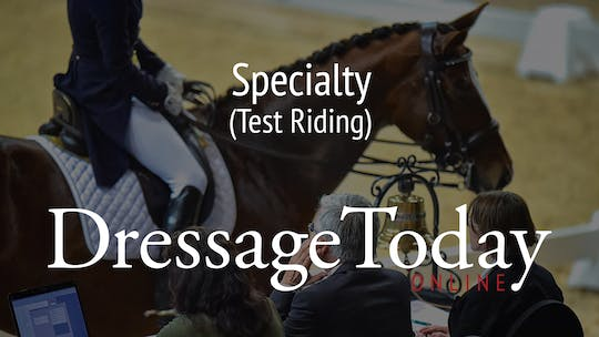 Test Riding by Dressage Today Online