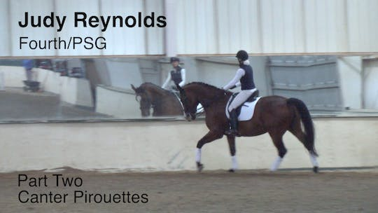 Instant Access to Judy Reynolds - Fourth/PSG - Part Two - Canter Pirouettes by Dressage Today Online, powered by Intelivideo
