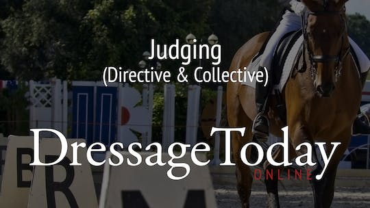 Directive & Collective by Dressage Today Online
