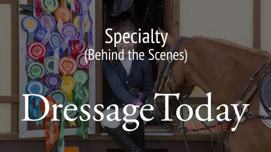 Behind the Scenes by Dressage Today Online
