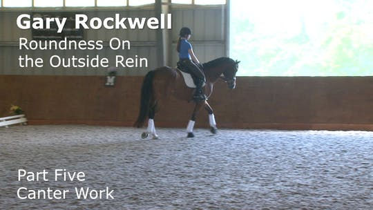 Instant Access to Gary Rockwell - Roundness on the Outside Rein - Part Five - Canter Work by Dressage Today Online, powered by Intelivideo