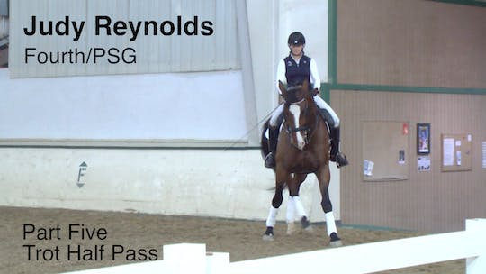 Instant Access to Judy Reynolds - Fourth/PSG - Part Five - Trot Half Pass by Dressage Today Online, powered by Intelivideo