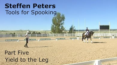 Steffen Peters - Tools for Spooking - Part 5 - Yield to the Leg by Dressage Today Online