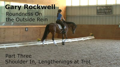 Instant Access to Gary Rockwell - Roundness on the Outside Rein - Part Three - Shoulder In, Lengthenings at the Trot by Dressage Today Online, powered by Intelivideo