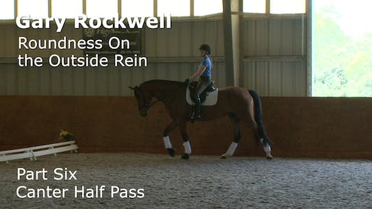 Instant Access to Gary Rockwell - Roundness on the Outside Rein - Part Six - Canter Half Pass by Dressage Today Online, powered by Intelivideo