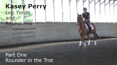 Kasey Perry-Glass - Leg Yields and Roundness - Part One - Rounder in the Trot by Dressage Today Online
