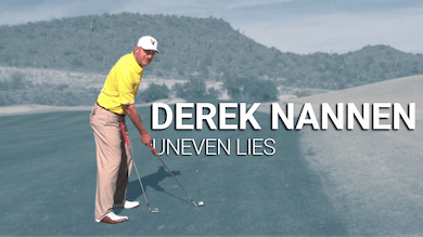 Derek Nannen: Uneven Lies by Golf Life