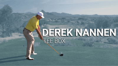 Derek Nannen: Tee Box by Golf Life