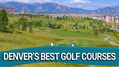 Denver's Best Golf Courses by Golf Life