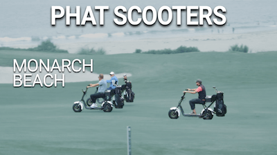 Phat Scooters Monarch Beach by Golf Life