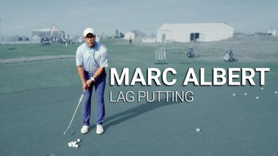 Marc Albert: Lag Putting by Golf Life