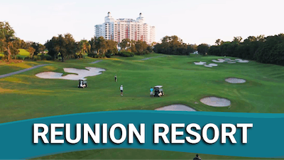 Reunion Resort ~ Orlando, FL by Golf Life