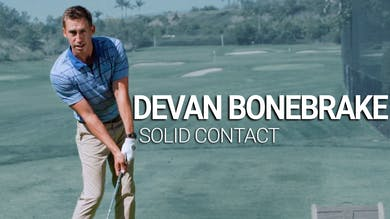 Devan Bonebrake: Solid Contact by Golf Life