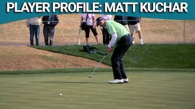 PGA Tour Player Profile: Matt Kuchar by Golf Life
