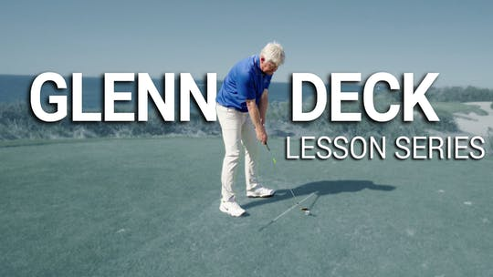 Glenn Deck Lesson Series by Golf Life