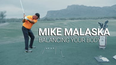 Mike Malaska: Balancing Your Body by Golf Life