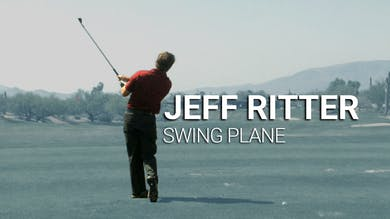 Jeff Ritter: Swing Plane by Golf Life