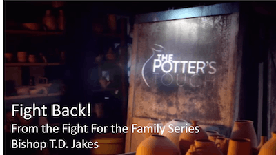 Instant Access to Fight Back | Bishop T.D. Jakes |  Video by The Potter's House of Dallas, powered by Intelivideo