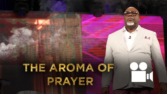 Instant Access to The Aroma of Prayer VIDEO  from the Gospel Hidden in the Tent Series by The Potter's House of Dallas, powered by Intelivideo