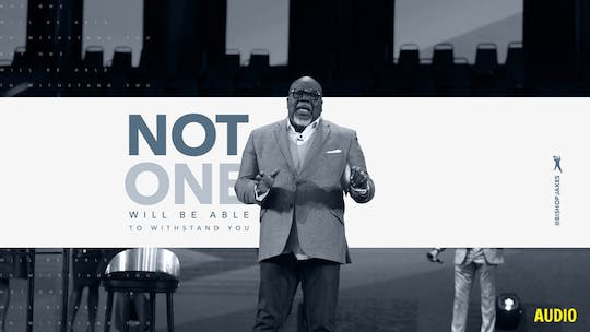 Not One of Them Will Be Able to Withstand | Bishop T.D. Jakes | Audio by The Potter's House of Dallas