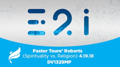 PASTOR TOURE' ROBERT - SPIRITUALITY VS. RELIGION - Video by The Potter's House of Dallas