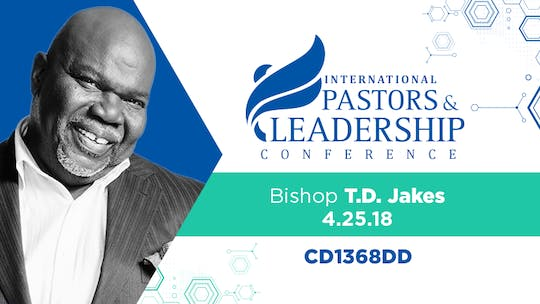 IPL 2019  Bishop T.D. Jakes | The Art of Not Knowing |  Audio by The Potter's House of Dallas