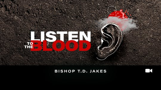 Listen To The Blood Bishop T.D. Jakes Video by The Potter's House of Dallas
