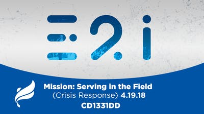 Instant Access to MISSION:  SERVING IN THE FIELD (CRISIS RESPONSE) - Audio by The Potter's House of Dallas, powered by Intelivideo