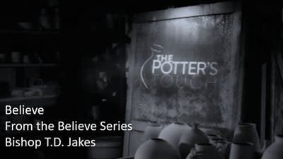 Instant Access to Believe Video by The Potter's House of Dallas, powered by Intelivideo
