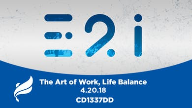IP&L 2018_The Art of Work Life Balance Audio by The Potter's House of Dallas
