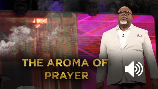 The Aroma of Prayer | from the Gospel Hidden in the Tent Series | Audio by The Potter's House of Dallas