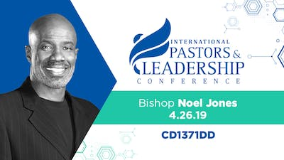 IPL 2019  Bishop Noel Jones | The Art of Preaching | Audio by The Potter's House of Dallas