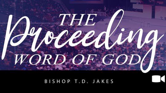 Instant Access to The Proceeding Word of God Video by The Potter's House of Dallas, powered by Intelivideo