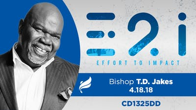 Instant Access to BISHOP T. D. JAKES - 4/18/18 - Audio by The Potter's House of Dallas, powered by Intelivideo