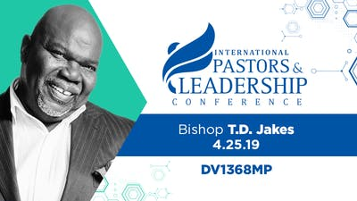 Instant Access to IPL 2019  Bishop T.D. Jakes | The Art of Not Knowing | Video by The Potter's House of Dallas, powered by Intelivideo